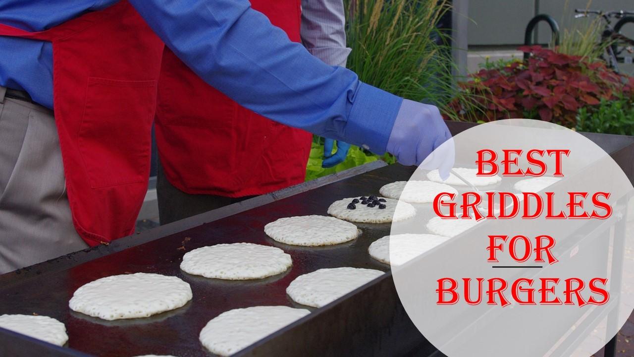 Best Griddles for Burgers