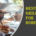 Best Grills for Burgers