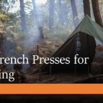 Best French Presses for Camping