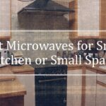 Best Microwaves for Small Kitchen or Small Space